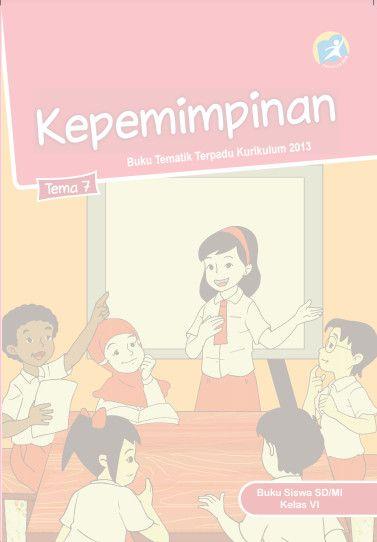 Download Buku Siswa Kurikulum 2013 SD Kelas 6 Tema Tema 7 Kepemimpinan