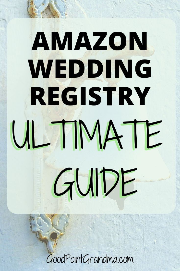 How To Create The Best Amazon Wedding Registry In The World Amazon Wedding Registry Wedding Registry Wedding Registry Website
