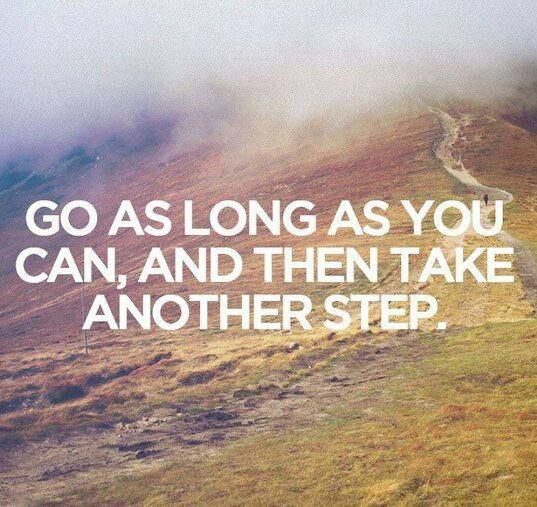 running motivation - go as long as you can, and then take another step