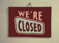 We're Closed!