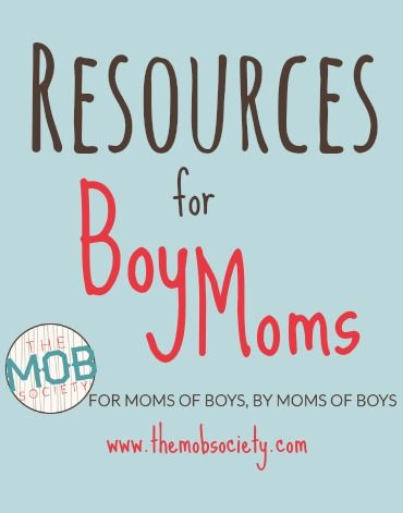 The best of the best for mothers of boys...a growing list of resources just for you from the #mobsociety!