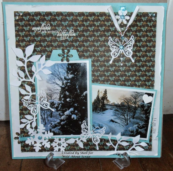 Wild About Scrap Design Team: Snowflakes are Winter's Butterflies....
