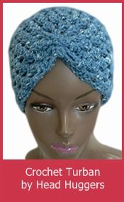 Turban by Head Huggers, one of several Crochet for Cancer.  I will definitely be making some of these to donate.  Some lovely patterns here, a good variety.  pjc