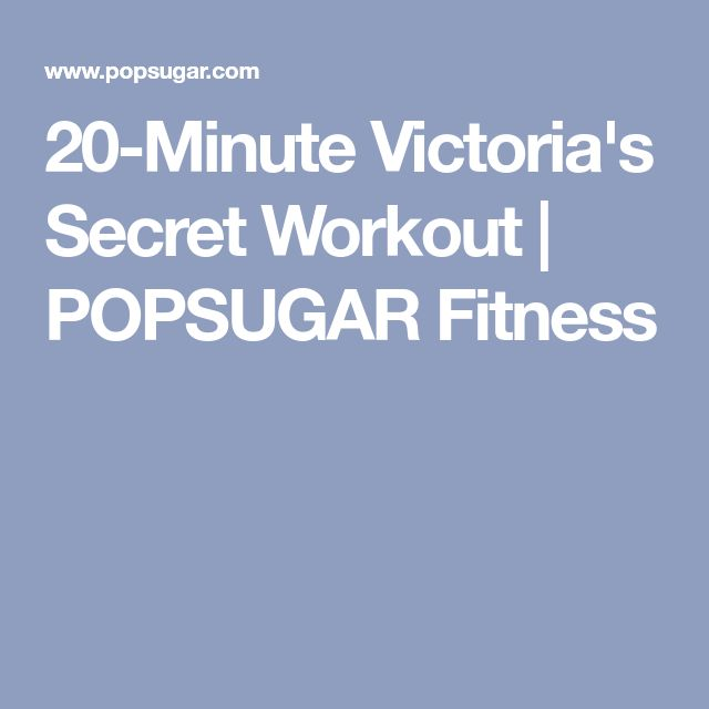 20-Minute Victoria's Secret Workout | POPSUGAR Fitness