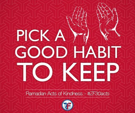 Day 3 of our Ramadan Acts of Kindness, we encourage you all to pick up a good habit to keep like praying five times a day or reading the Quran daily. #ZF30Acts