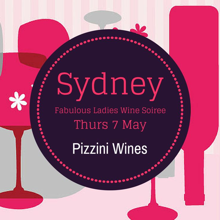 Sydney it's time to get your fabulous on! Join us for a night of friends, food, fun and WINE.