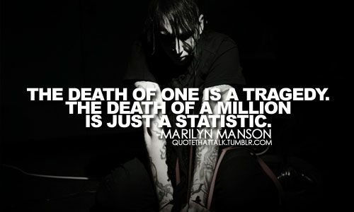 """Marilyn Manson. Nope. It' s a Joseph Stalin quote that Manson uses in  """"The Fight Song"""""""