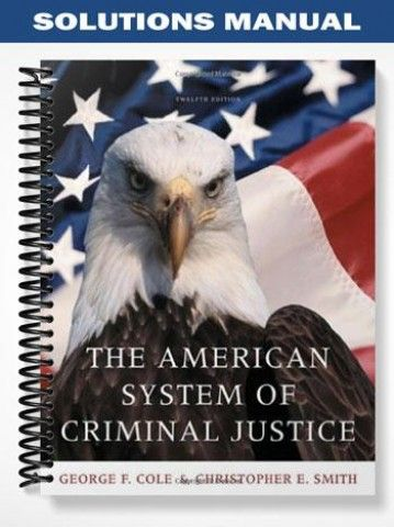 Solutions Manual The American System of Criminal Justice 12th Edition Cole  at https://fratstock.eu/Solutions-Manual-The-American-System-of-Criminal-Justice-12th-Edition-Cole