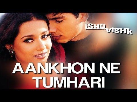 Aankhon Ne Tumhari - Ishq Vishk | Shahid Kapoor & Amrita Rao | Alka Yagnik & Kumar Sanu - YouTube
