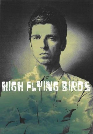 High Flying Birds    http://www.noelgallagher.com/#releases/noel-gallaghers-high-flying-birds