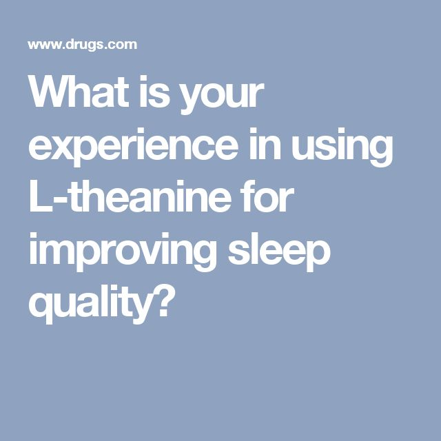 What is your experience in using L-theanine for improving sleep quality?