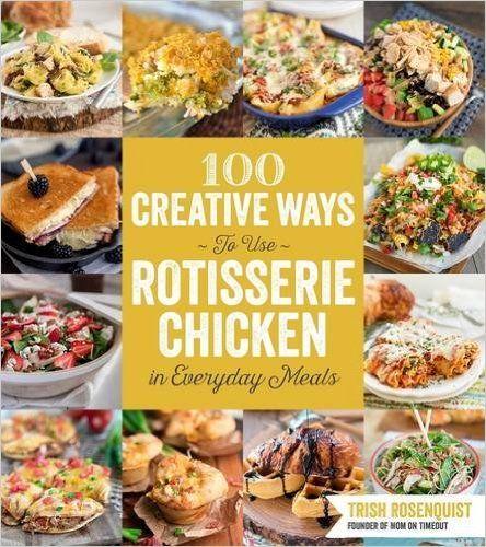 100-ways-to-use-rotisserie-chicken.jpg (444×500)
