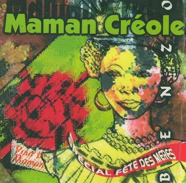 Ecouter et Acheter BENZO : Maman Créole (Spécial Fête des Mères) (Musique Antillaise   1997   NVC)  sur Antilles-Mizik.com, le disquaire spécialisé en Zouk, Musique Antillaise, Reggae, Ragga, Dancehall, Kompa, Musique Haïtienne, Salsa, Musiques Latine, Musiques du Monde...