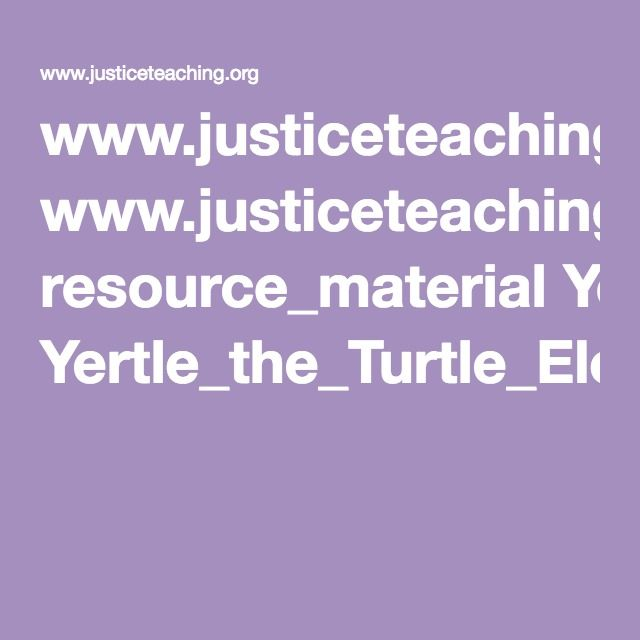 www.justiceteaching.org resource_material Yertle_the_Turtle_Elementary%20(3).pdf