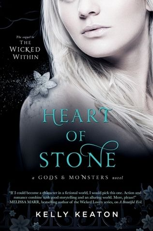Heart of Stone (Gods & Monsters, #4) by Kelly Keaton | Publication date February 17th 2015