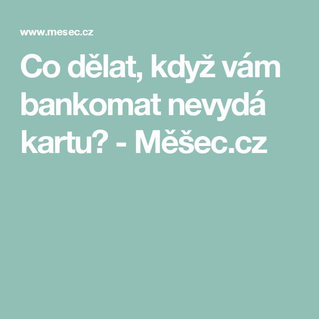 Co dělat, když vám bankomat nevydá kartu? - Měšec.cz