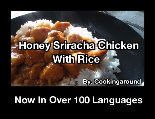 Honey Sriracha Chicken With Rice  If you like a hot and spicy dish that is fast to make and is easy with no fuss, then here it is. I just love this dish for everything here just blends in so well that you will enjoy it over and over again. The spice is just perfect with the chicken with the smoothness of the rice.
