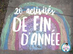 École et bricoles: 20 activités de fin d'année avec vos élèves