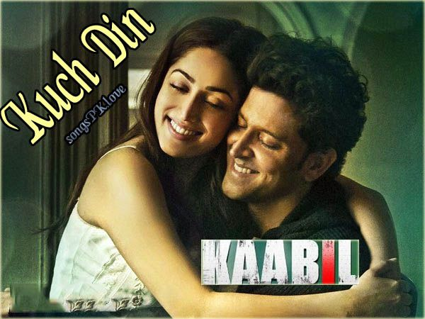 Kuch Din Kaabil Mp4 HD Video Song Download free. Kuch Din video song from latest Bollywood upcoming drama thriller movie 2017