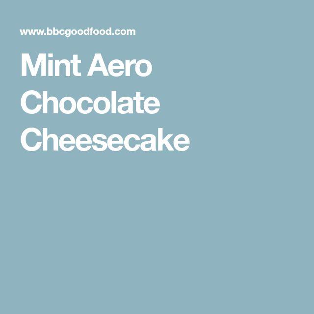 Mint Aero Chocolate Cheesecake