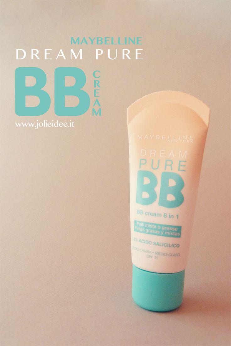 Review Dream Pure BB Cream Maybelline New York - 8 Benefici in 1 #maybelline #bbcream
