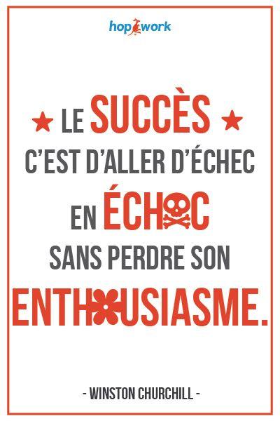 Citation Churchill : Le succès c'est d'aller d'échec en échec sans perdre son enthousiasme
