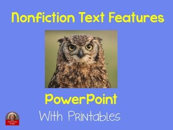 This owl theme powerpoint teaches 12 nonfiction text features:table of contentsphotographsillustrationsindexbold printitalic printglossaryheadingcaptiondiagrammapgraphcaptionThe bundle includes:PowerPoint owl themed slide lesson on each featurenonfiction text features flipbooknonfiction text features assessmentowl theme fact cardsowl booklet projectThis bundle is also available in SMART Board version.