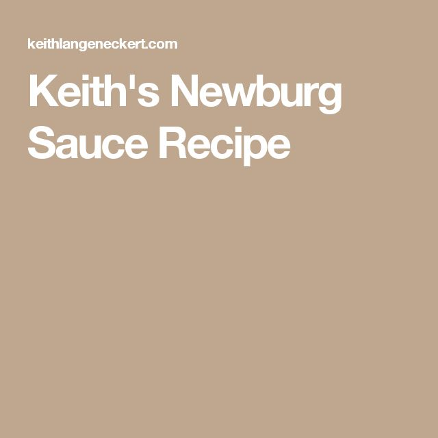 Keith's Newburg Sauce Recipe