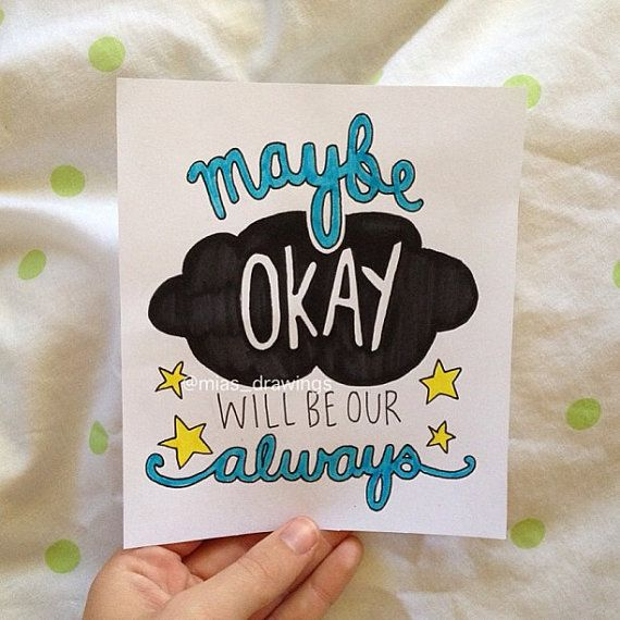 """Maybe Okay Will Be Our Always- """"The Fault In Our Stars"""""""