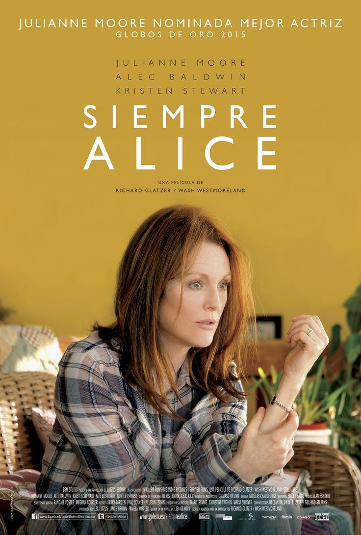Siempre Alice: en esta película, Julianne Moore protagoniza a una famosa profesora universitaria que en su madurez es diagnosticada de alzhéimer y a través de ella se va desgranando el drama que supone para ella y su entorno familiar tener que enfrentarse a esta terrible enfermedad.