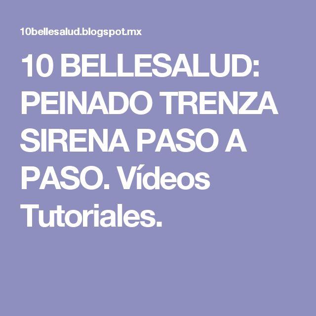 10 BELLESALUD: PEINADO TRENZA SIRENA PASO A PASO. Vídeos Tutoriales.