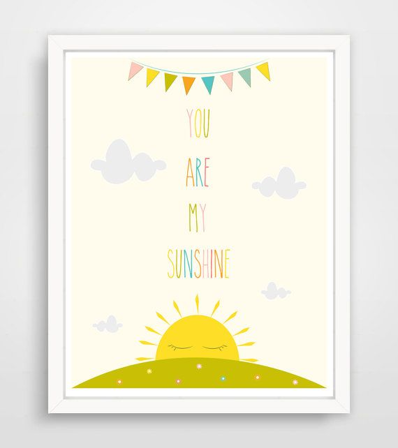Whimsical modern designs.  YOU ARE MY SUNSHINE MY ONLY SUNSHINE print.  It is printed with archival ink on matte heavyweight archival paper and comes