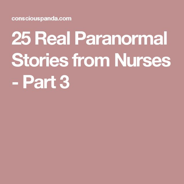 25 Real Paranormal Stories from Nurses - Part 3