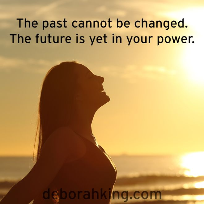 Inspirational Quote: The past cannot be changed. The future is yet in your power. Love & light, Deborah #EnergyHealing #Wisdom #Past #Future #Quote #Qotd