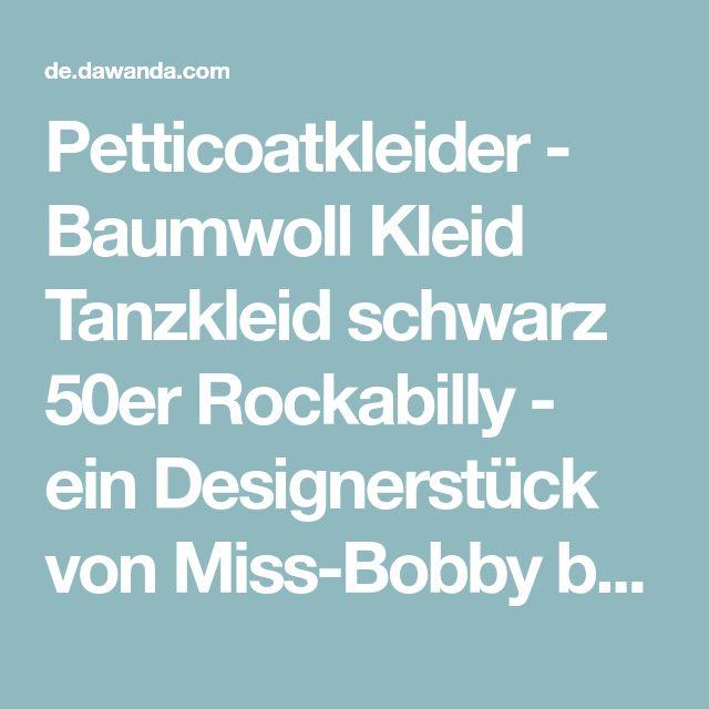 Petticoatkleider - Baumwoll Kleid Tanzkleid schwarz 50er Rockabilly - ein Designerstück von Miss-Bobby bei DaWanda