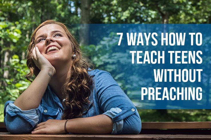 Tips on how to teach Teens without preaching!