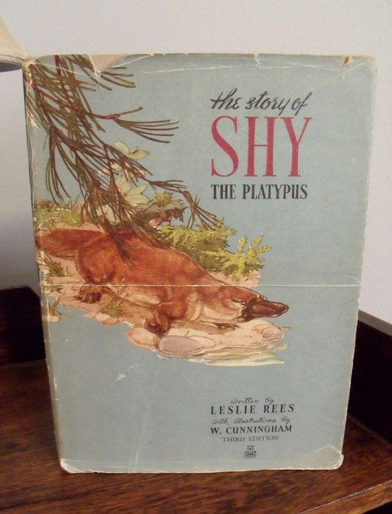 The Story of Shy the Platypus - Leslie Rees - il. by William Cunningham - there are children's books about platypuses!