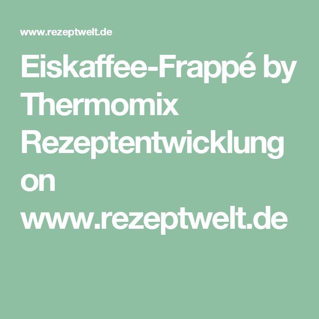 Eiskaffee-Frappé by Thermomix Rezeptentwicklung on www.rezeptwelt.de