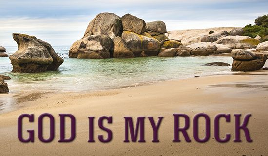 God is my ROCK! eCard - Free Facebook eCards Greeting Cards Online