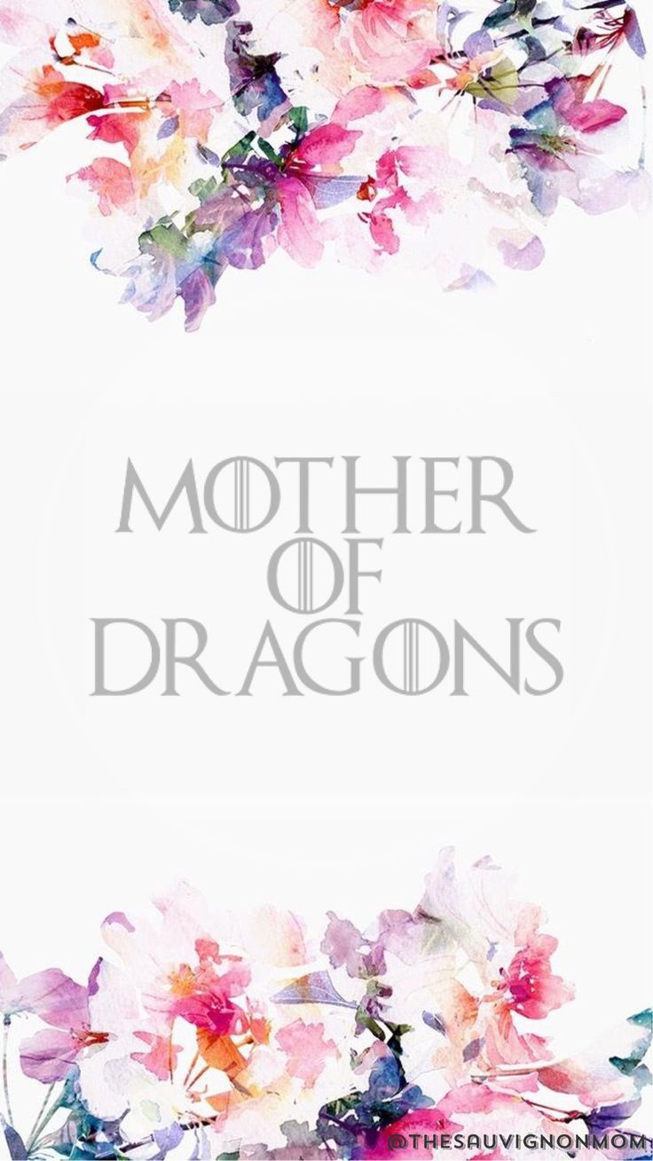 iPhone wallpaper floral mother of dragons game of thrones khaleesi mom flowers background