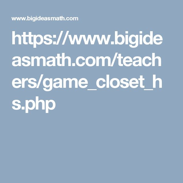 https://www.bigideasmath.com/teachers/game_closet_hs.php
