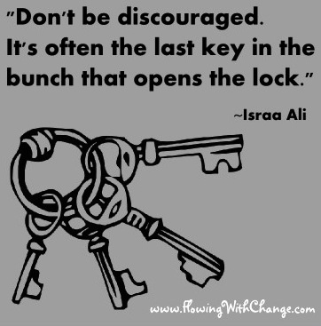 Don't get discouraged quote via www.FlowingWithChange.com