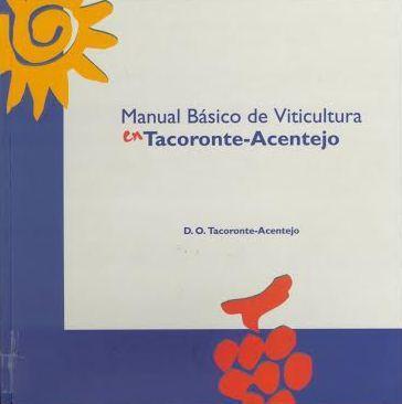Manual básico de viticultura en Tacoronte-Acentejo / Francisco Álvarez de la Paz, Lorena Reyes Jordán, Arsenio Gómez González Tacoronte : Servicio de Publicaciones de la Caja General de Ahorros de Canarias, 2005