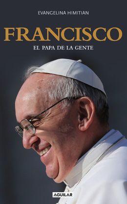 Francisco. El Papa de la gente