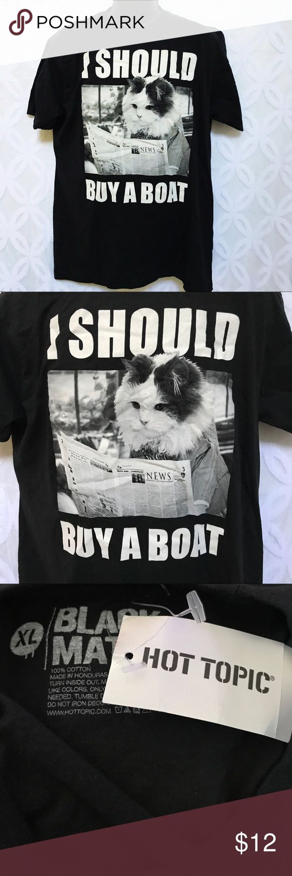 Hot Topic Cat I should Buy a Boat Tee NWT. Hot Topic Cat I should Buy a Boat Tee NWT. Hot Topic Shirts Tees - Short Sleeve