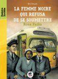 [ Roman ] La femme noire qui refusa de se soumettre, Rosa Parks - Cycle 3, Collège