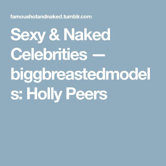 Sexy & Naked Celebrities — biggbreastedmodels: Holly Peers