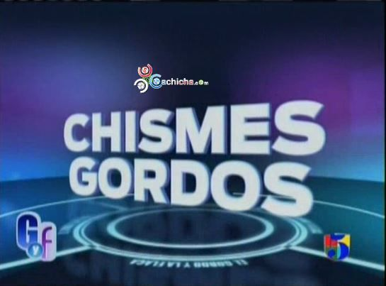 """Segmento: """"Chismes Gordos"""" En El Gordo Y La Flaca #Video"""
