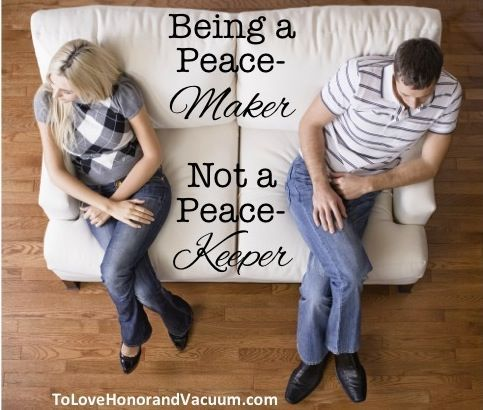 Being a PeaceMAKER Not a PeaceKEEPER: The goal should not be avoiding conflict, but instead working through conflict. Because sometimes the route to peace involves conflict--and that's okay! #marriage