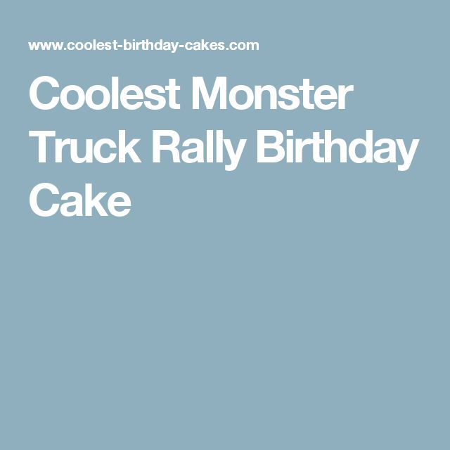 Coolest Monster Truck Rally Birthday Cake